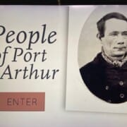 Visitor Centre Gallery Stories on touchscreen People of Port Arthur